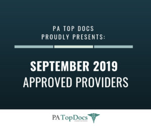 PA Top Docs Proudly Presents September 2019 Approved Providers