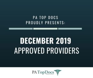 PA Top Docs Proudly Presents December 2019 Approved Providers