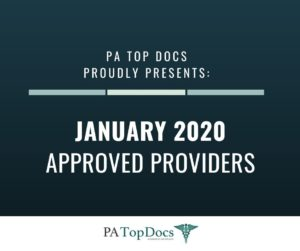 PA Top Docs Proudly Presents January 2020 Approved Providers