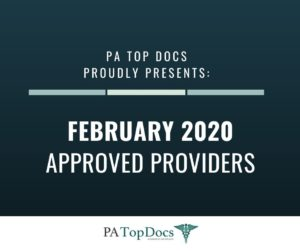PA Top Docs Proudly Presents February 2020 Approved Providers